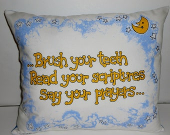Kids pillow/ Brush your teeth. Read your scriptures, say your prayers Pillow / Kids pillows /Nursery pillows /Upcycled pillows