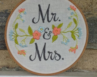 Hand Embroidery. Wedding Embroidery. Wedding Gift. Mr & Mrs. Hoop Art. Wall Art. Embroidery Hoop. Floral Embroidery. Anniversary Gift. Love