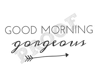Good Morning Gorgeous Printable Wall Art Landscape 8x10 Calligraphy Wall Art
