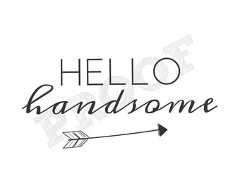 Hello Handsome Printable Wall Art Landscape 8x10 Calligraphy Wall Art