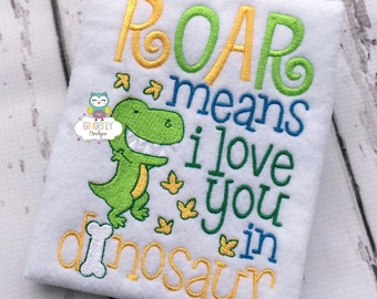 Roar means I love you in dinosaur shirt or bodysuit, dinosaur shirt, dinosaur
