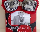 """Alabama Roll Tide """"You had me at Roll Tide"""" picture frame"""
