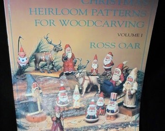 Wood Carving Pattern Book Christmas Heirloom Patterns For Woodcarving by Ross Oar Volume 1 Santa