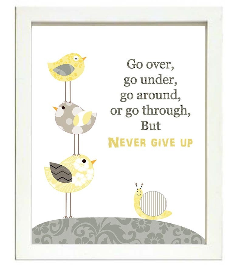 Bird Nursery Art Print Baby Go over go under go around or go through but never give up Chick Yellow