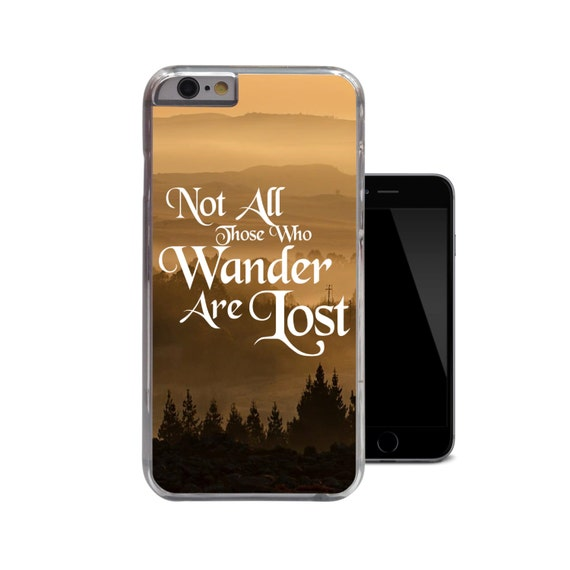 Not All Those Who Wander Are Lost iPhone 6 Case Wanderlust Iphone 5 ...