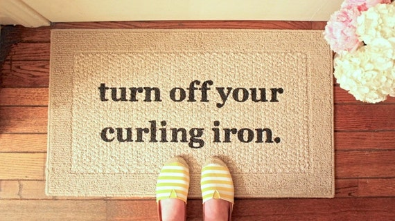 The Original Turn off your Curling Iron™ Decorative Door Mat, Doormat, Area Rug // Hand Painted 18x30 or 20x34 by Be There in Five