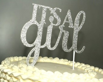 Cake Topper, It's a Girl Cake Topper, Silver Glitter Cake Topper, Baby Shower Decorations, Baby Girl Topper, Baby Shower Cake Decorations