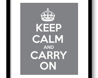 Keep Calm Poster Keep Calm and Carry On White Grey Gray Art Print Wall Decor Bathroom Bedroom Custom Stay Calm quote inspirational