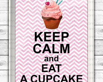 Poster / Digital Art - Keep Calm and Eat a Cupcake - Printable Digital File