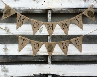 Rustic Pinecone Mommy To Be Burlap Banner, Rustic Baby Shower Decor, Woodland Shower, Pinecone Banner, Baby Shower Banner