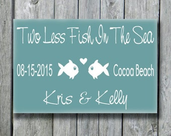Personalized Beach Wedding Sign,Beach Wedding Decor,2 Less Fish in The Sea Beach Wedding Sign,Lake Weddings,Wood Wall Hanging
