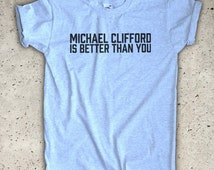 Michael Clifford Is Better Than You T-Shirt - All Sizes / Colours - Unisex S M L XL