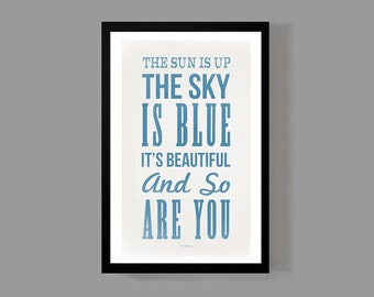 The Beatles Music Poster Quote Print - The Sun is Up, The Sky is Blue, It's Beautiful, and So Are You - Inspirational, Motivational