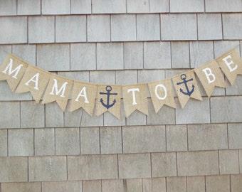 Nautical Baby Shower Banner, Mama To Be Banner, Nautical Baby Banner, Nautical Shower Decor, Mama To Be Bunting, Burlap Garland Bunting