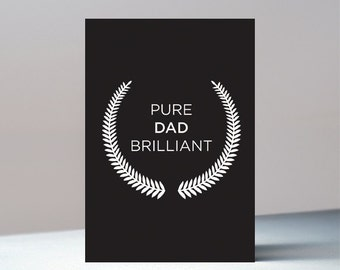 Father's Day card - Pure Dad Brilliant, Faither's Day, Scottish, Fathers Day, Father, Dad, Greetings Card