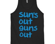 Suns out guns out Tank top Black summer fashion funny crossfit workout obama blue