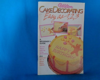 Vintage 1987 Wilton Cake Decorating Easy as 1,2,3  A Beginner's Guide