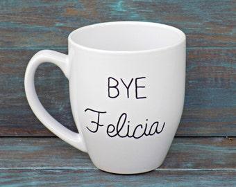 Funny Coffee Mug - Bye Felicia, Bye Felicia Mug, Large Mug