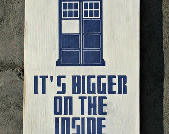 doctor who, TARDIS, it's bigger on the inside, hand painted, wall decor wood sign