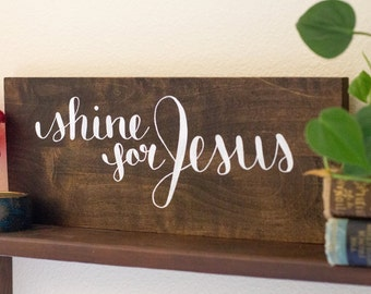 """Reclaimed Wood sign-- """"Shine for Jesus"""""""