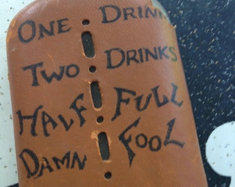 Old Glass Flask/One Drink, Two Drinks, Half Full, Damn Fool!