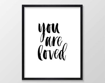 You Are Loved Print, Printable Art, Brush Lettering, Inspirational Typography Print, Instant Download, Wall Art Quote, Black and White