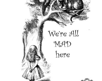 We are all mad here quote with Vintage Alice and Cheshire Cat Book Illistration, Body Art, Wickedly Lovely Skin Art Temporary  tattoo