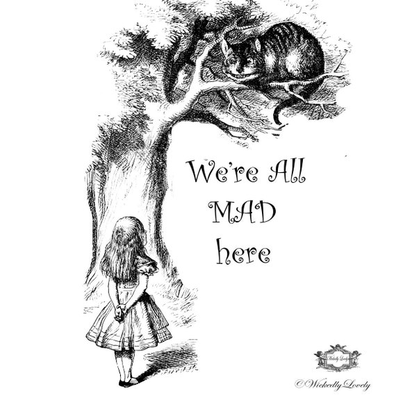 alice in wonderland we are all mad quote