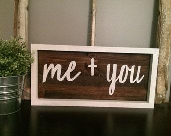 Me + you  Sign| Wood Signs | Framed Sign | Rustic Wood Sign | :Love Sign | Wedding Sign