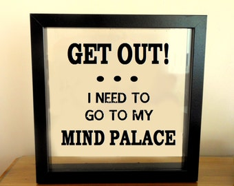 Sherlock 'Get Out! I Need to Go To My Mind Palace' Frame