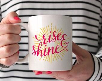 Rise And Shine Mug // Rise N Shine Coffee Mug // Latte Mug
