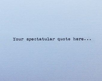 Personalized Quote Typed on Vintage Typewriter - Custom Quote - Typed Quote - Typewriter Art