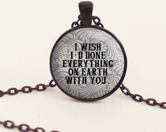 I Wish I'd Done Everything on Earth with You - The Great Gatsby - Book Quote Charm - F. Scott Fitzgerald (B7807)
