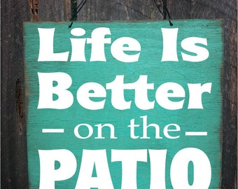 Patio Sign, Patio decor, Life is Bettery on the Patio, patio decoration