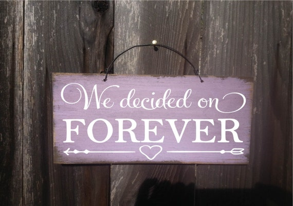 we decided on forever, we've decided on forever sign, wedding decoration, rustic wedding sign, rustic wedding decor