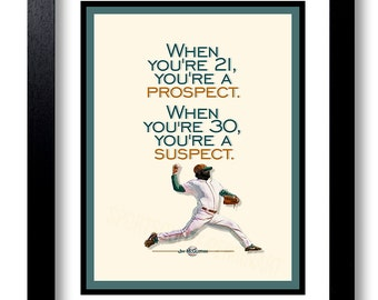 """Baseball quote, Typography, Baseball Art, Gift For Him, Art Print, """"When you're 21, you're a prospect... ~Jim McGlothin"""