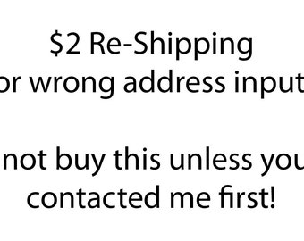 Two Dollar Re-ship for Accidental Shipping Inputs