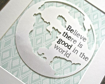 Believe there is Good in the World, Believe There is Good Sign, Be the Good in the World, Travel Nursery Art, Mint and Grey Decor