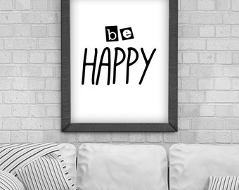 Digital Download 'Be Happy' Poster, Printable Art, Instant Download, Wall Prints, Digital Art, Scandinavian print, Typography quote