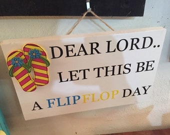 beachy signs - beach signs - flip flop signs - dear lord please let this be a flip flop day - flip flop sign - beach sign - nautical signs