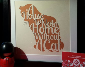 A House Is not a Home without a Cat Framed Papercut