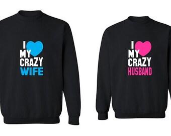 Couple Sweatshirt - I Love My Crazy Wife & Husband - 2 Couple Matching Love Crewneck Sweatshirts