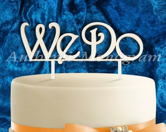 We Do Wooden CAKE TOPPER, Wedding decor, Engagement, Anniversary, Celebration, Special Occasion, Love