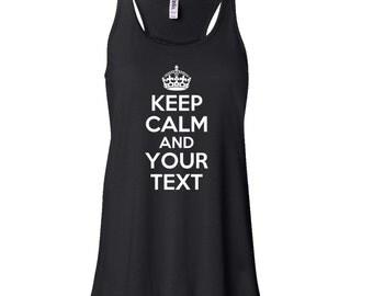 Personalized Keep Calm Flowy Tank Top. Custom Keep Calm Tank Top. Keep Calm And Your Text. Make Your Own Tank Top. Design Your Own Tank.