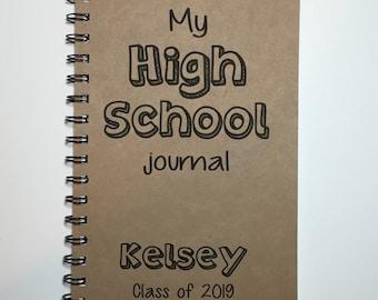 High School Notebook, High School Journal, Freshman, Senior, Notebook, Diary, Journal, High School, Back to School, Personalized, Sketchbook