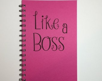 Like A Boss, Like a Boss Notebook, Notebook, Gift, Personalized, Journal, Sketchbook, Diary 8.5 x 5.5 Notebook