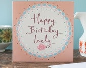 Happy Birthday Lovely Greeting Card - a beautiful birthday card for a close girlfriend, best friend or sister by Gabriella Buckingham