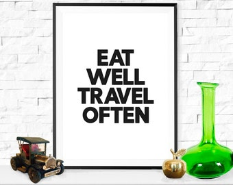 Eat Well Travel Often, Typographic Poster, Print, Inspirational Quotes, Wall Decor, Black And White