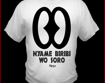 Nyame Biribi Wo Soro White T-Shirt HOPE ADINKRA Symbol African Art Black Print on White Tee