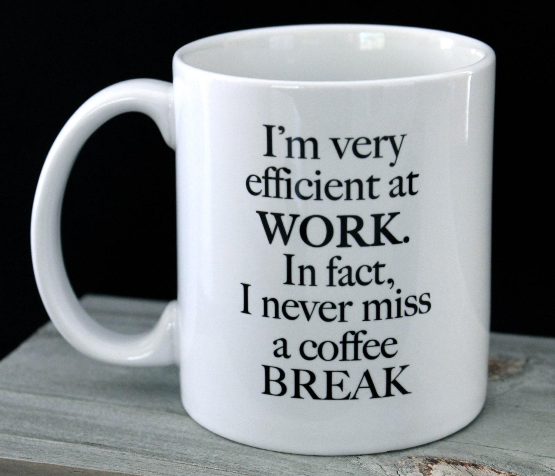 Funny Work Mug I M Very Efficient 11oz Ceramic Coffee By